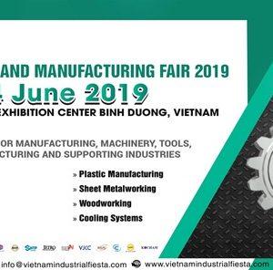 Thư mời tham quan Triển lãm công nghiệp và sản xuất Việt Nam 2019 kết hợp Triển lãm tự động hóa công nghiệp Việt Nam và Triển lãm in ấn 3D
